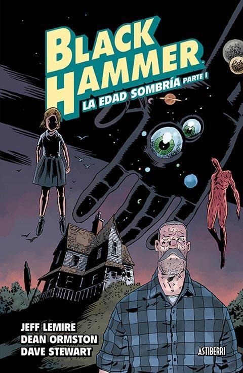 BLACK HAMMER 03. LA EDAD SOMBRÍA PARTE 1