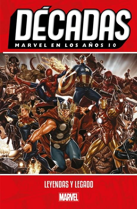 Décadas. Marvel en los años 10. Leyendas y legado