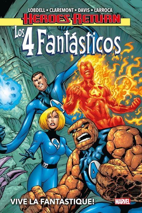 Heroes Return. Los 4 Fantásticos 01. Vive La Fantastique!