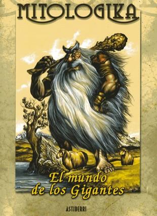MITOLOGIKA. EL MUNDO DE LOS GIGANTES