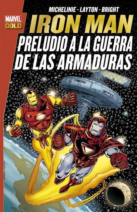 MARVEL GOLD. IRON MAN: PRELUDIO A LA GUERRA DE LAS ARMADURAS