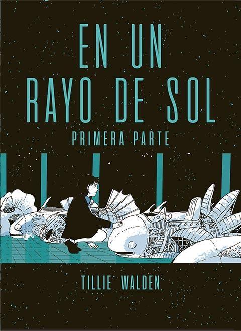EN UN RAYO DE SOL. PRIMERA PARTE