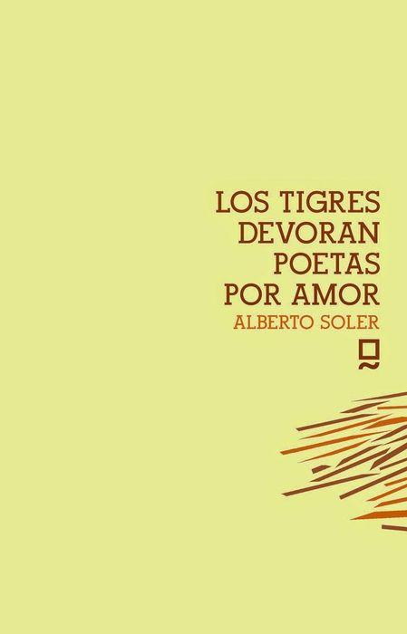 Los tigres devoran poetas por amor