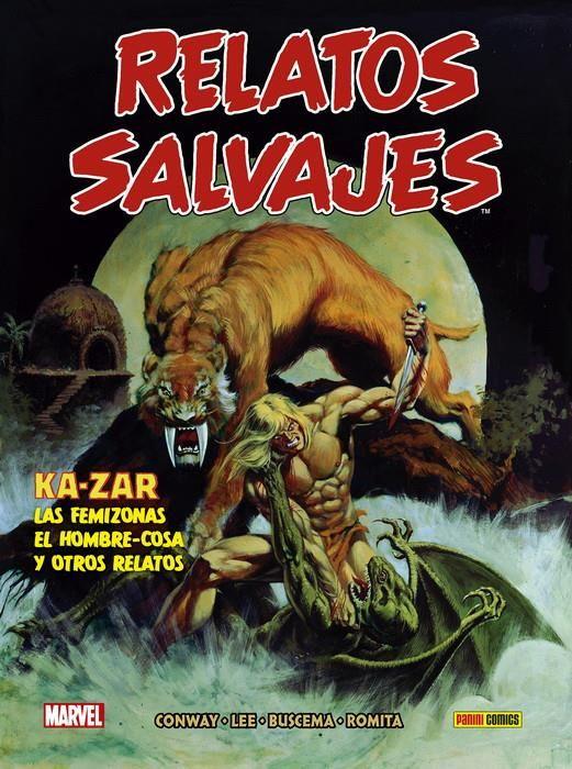 Biblioteca Relatos Salvajes 01. Ka-Zar, Las Femizonas, El Hombre-Cosa y otros relatos