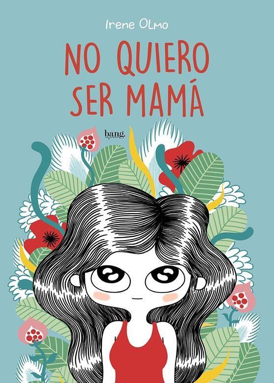No quiero ser mamá