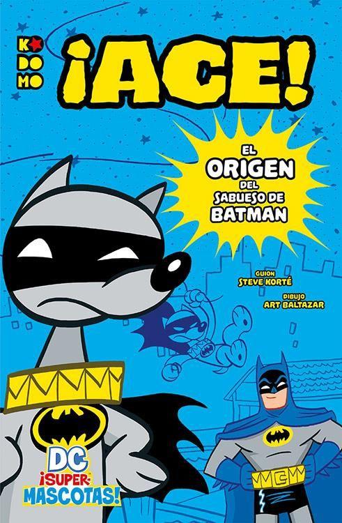 DC ¡Supermascotas!: ¡Ace! - El origen del sabueso de Batman