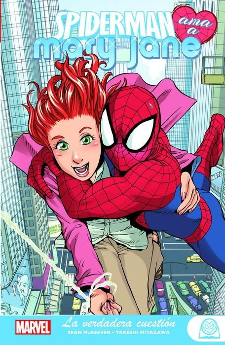 Marvel Young Adults. Spiderman ama a Mary Jane 01. La verdadera cuestión