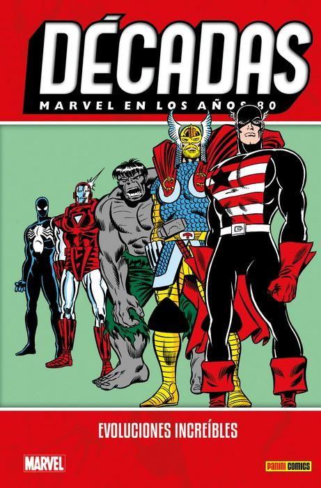 Décadas. Marvel en los años 80. Evoluciones increíbles