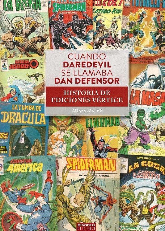 Cuando Daredevil se llamaba Dan Defensor. Historia de Ediciones Vértice