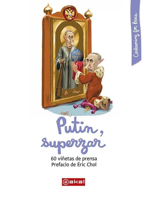 Putin, superzar. 60 viñetas de prensa