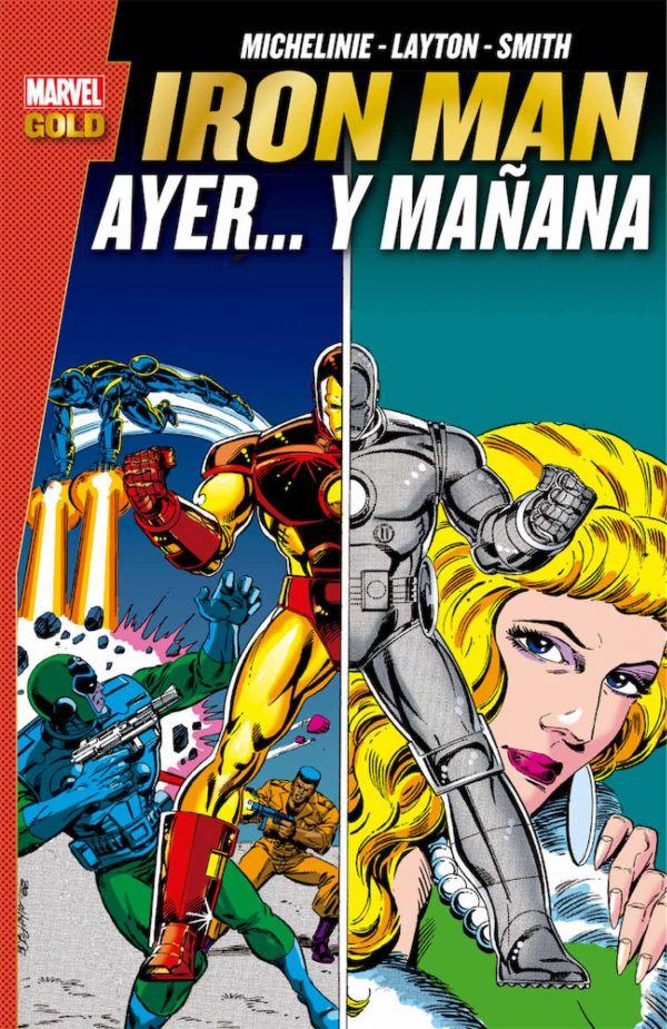 IRON MAN: AYER...Y MAÑANA (MARVEL GOLD)