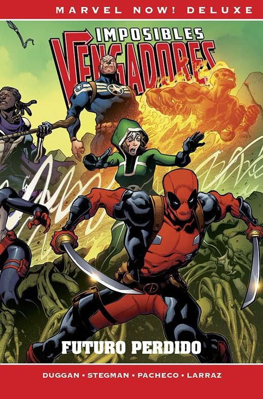 IMPOSIBLES VENGADORES. MARVEL NOW! DELUXE 04